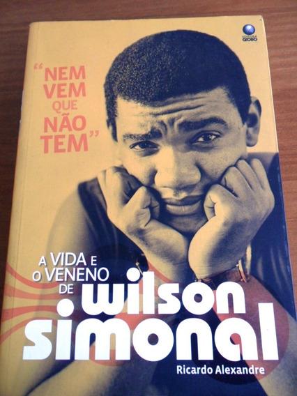 Livro A Vida E O Veneno De Wilson Simonal