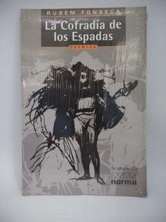 La Cofradía De Los Espadas. Cuentos. Rubem Fonseca. Norma