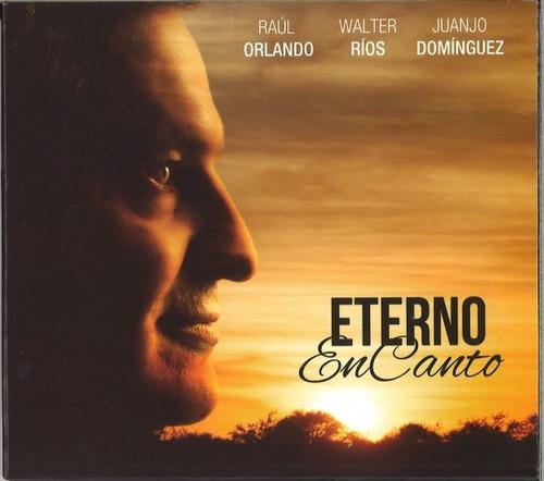 Raúl Orlando, Walter Ríos, Juanjo Domínguez - Eterno Encanto