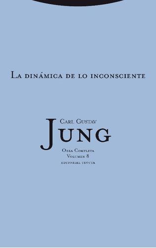 Imagen 1 de 3 de La Dinámica De Lo Inconsciente - Obras 08, Jung, Trotta