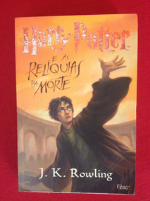 Livro: Harry Potter E As Relíquias Da Morte - J. K. Rowling