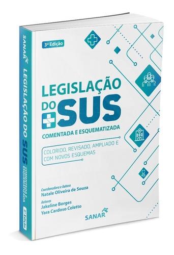 Legislação Do Sus Comentada E Esquematizada - 3ª Edição
