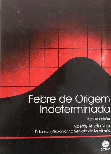 Livro Febre De Origem Indeterminada