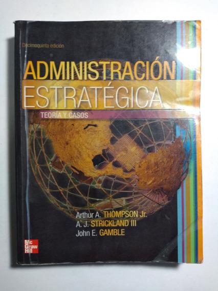 Administración Estratégica 15a E , Thomson Jr. , Strickland