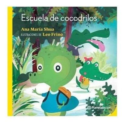 Imagen 1 de 2 de Escuela De Cocodrilos - Ana María Shua