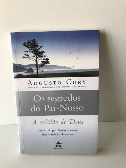 Livro Os Segredos Do Pai-nosso Augusto Cury