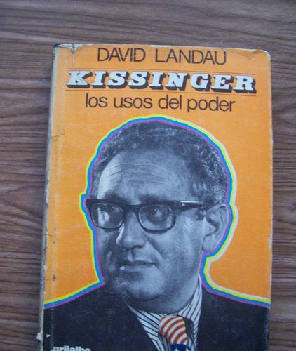 Kissinger-los Usos Del Poder-p.dura-au-david Landau-grijalbo