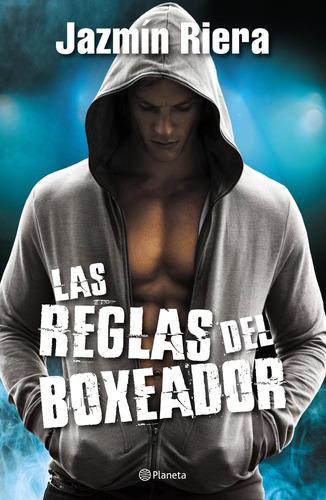 Imagen 1 de 3 de Las Reglas Del Boxeador De Jazmín Riera - Planeta