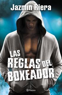 Las Reglas Del Boxeador De Jazmín Riera - Planeta