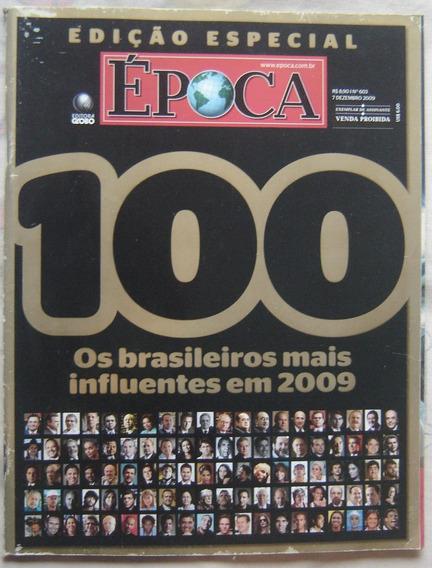 Revista Época - Edição Epecial - Nº603 - Dezembro 2009.