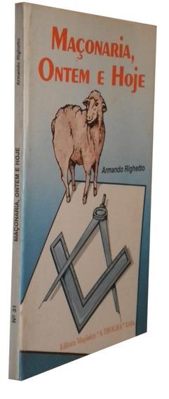 Maçonaria Ontem E Hoje Armando Righetto Livro /