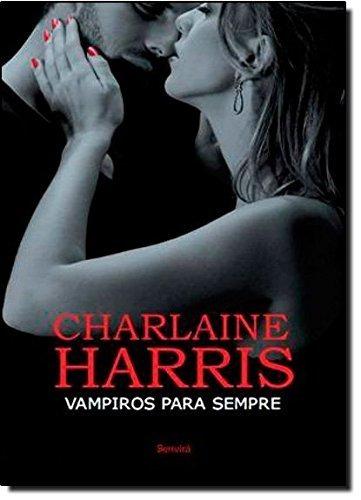 Vampiros Para Sempre Charlaine Harris