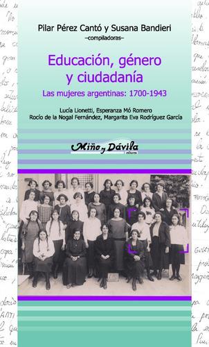 Educación, Género Y Ciudadanía. Las Mujeres Argentinas