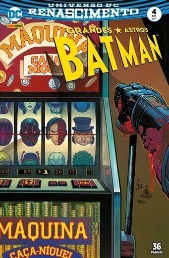 Grandes Astros Batman: Renascimento, V.4 - Máquina Caça-níqu