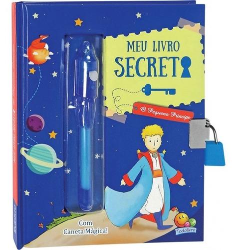 Diário Mágico Meu Livro Secreto O Pequeno Príncipe Todolivro