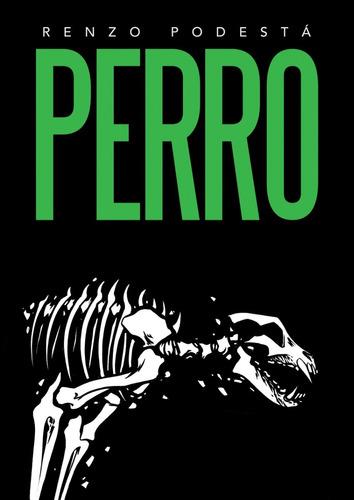 Imagen 1 de 8 de Perro (combo Con Los Dos Finales) - Renzo Podestá