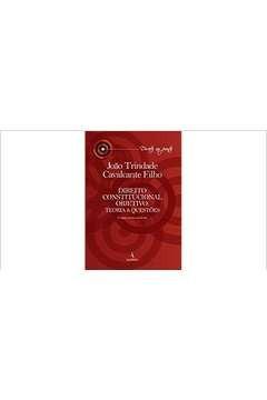 Direito Constitucional Objetivo: Teoria João Trindade Cava