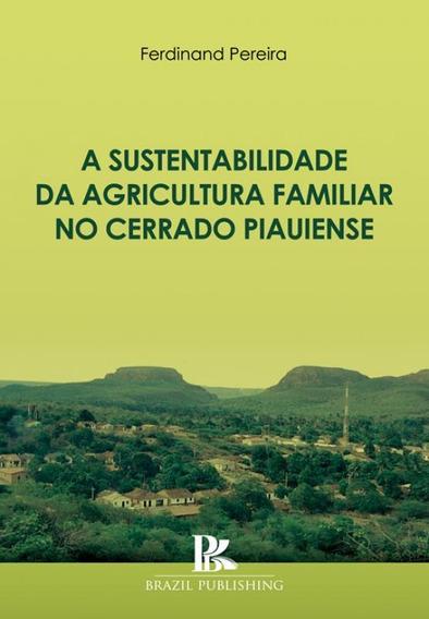 A Sustentabilidade Da Agricultura Familiar No Cerrado Piauie