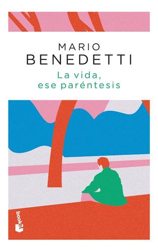Imagen 1 de 3 de La Vida, Ese Paréntesis De Mario Benedetti - Booket