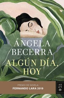 ALGún Día, Hoy De Ángela Becerra- Planeta