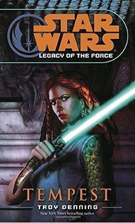 Star Wars - Legacy Of The Force - Tempest - Troy Denning