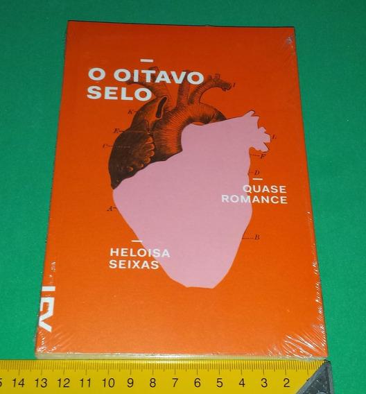 O Oitavo Selo Quase Romance - Heloisa Seixas - Livro Novo