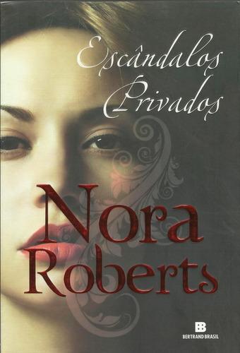Livro: Escândalos Privados - Nora Roberts - Romance ...