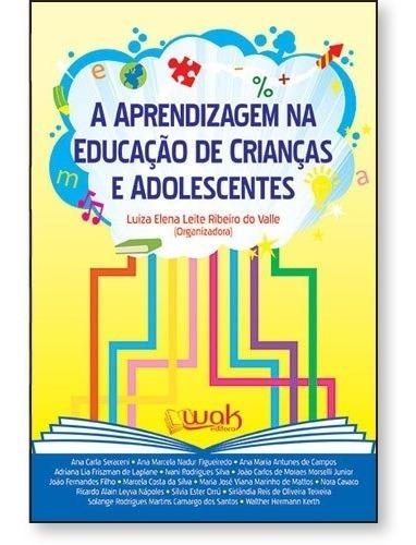 A Aprendizagem Na Educação De Crianças E Adolescentes