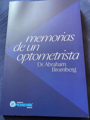 Libro Memorias De Un Optometrista Dr. Abraham Bromberg