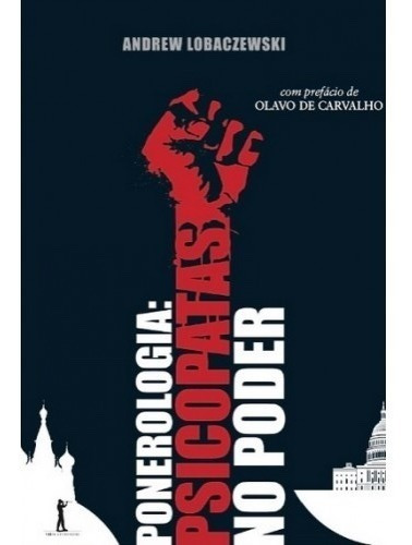 Ponerologia Psicopatas No Poder ( Andrew Lobaczewski )