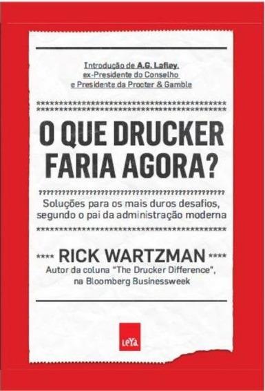 O Que Drucker Faria Agora / Rick Wartzman