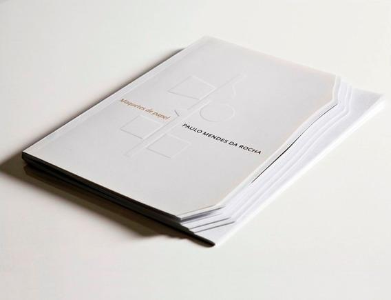 Livro Maquetes De Papel Paulo Mendes Da Rocha Cosac Naify