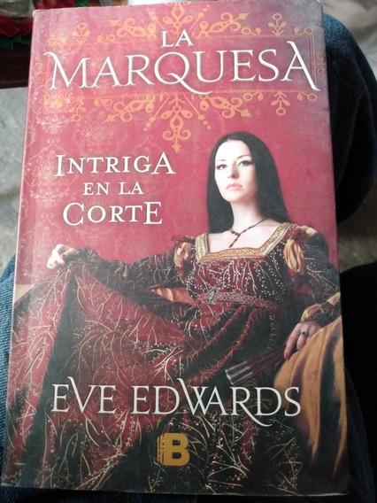 La Marquesa Intriga En La Corte. Eve Edwards