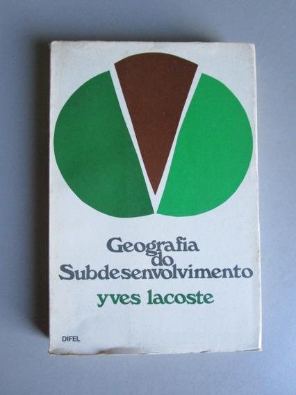 Geografia Do Subdesenvolvimento - Yves Lacoste