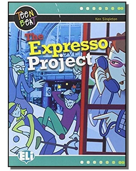 The Expresso Project With Audio Cd - Teen Beat Ser