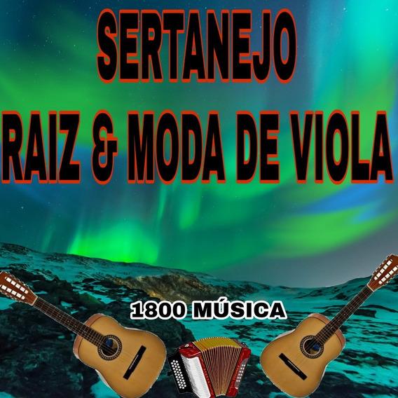 Receba Hoje 1800 Musicas Sertanejo Raiz E Moda De Viola