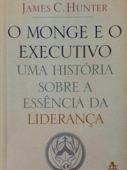 O Monge E O Executivo - James C. Hunter - Envio Econômico