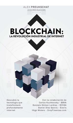 Blockchain La Revolución Industrial De Internet - Preukschat