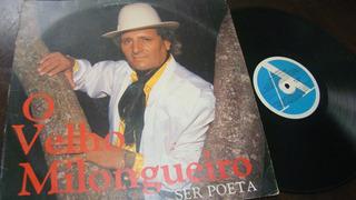 Lp O Velho Milongueiro - Ser Poeta