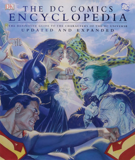 The Dc Comics Encyclopedia. The Definitive Guide To The...