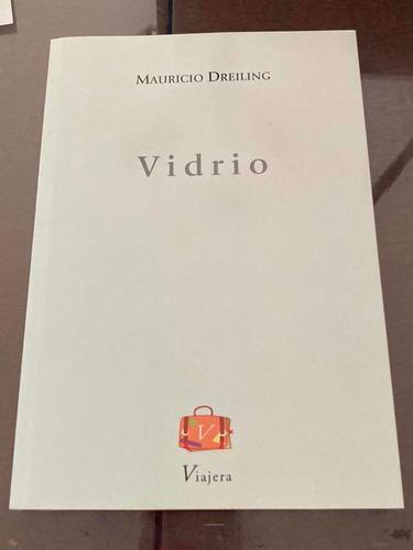 Imagen 1 de 2 de Libro Vidrio Mauricio Dreiling Poesía Viajera Editorial