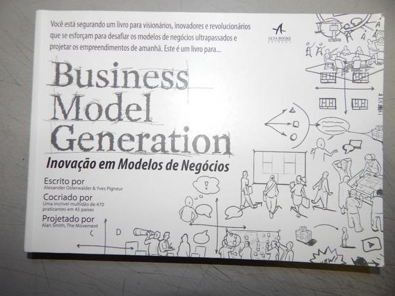 Business Model Generation - Inovação Em Modelos De Negocios