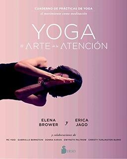 Libro : Yoga: El Arte De La Atencion - Elena Brower