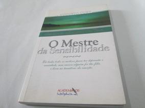 Livro O Mestre Da Sensibilidade Augusto Cury R.615