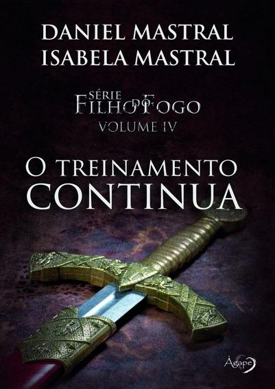 Livro Daniel Mastral - Filho Do Fogo 4 - Treinamento Contin