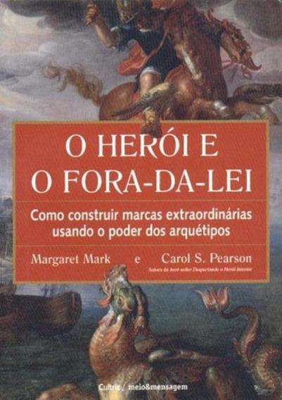 Heroi E O Fora-da-lei, O - 2ª Ed