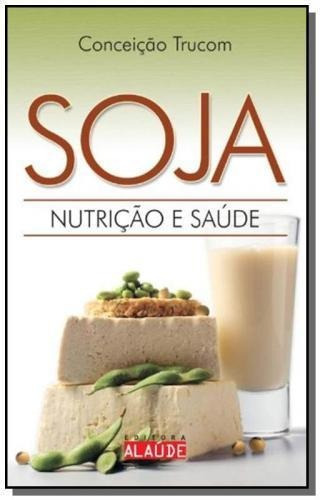 Soja - Nutricao E Saude