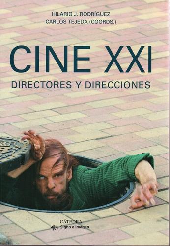 Cine Xxi - Directores Y Direcciones - Rodriguez Hilario - C