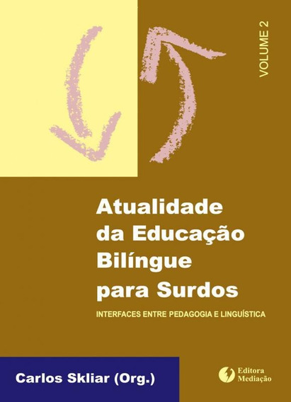 Atualidade Da Educacao Bilingue Para Surdos - Vol 02 - 05 Ed