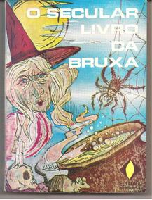 O Secular Livro Da Bruxa - Molina, N.a.